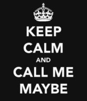 Umm.. hey… call me maybe?